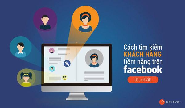 Cách thu hút, tiếp cận và tìm kiếm khách hàng trên Facebook