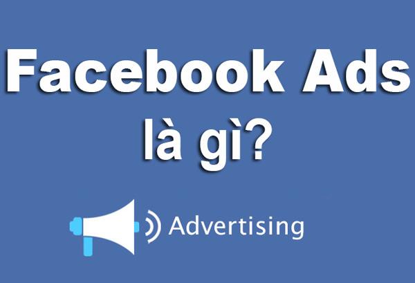 Facebook Ads là gì? Cách tạo, chạy quảng cáo facebook Ads