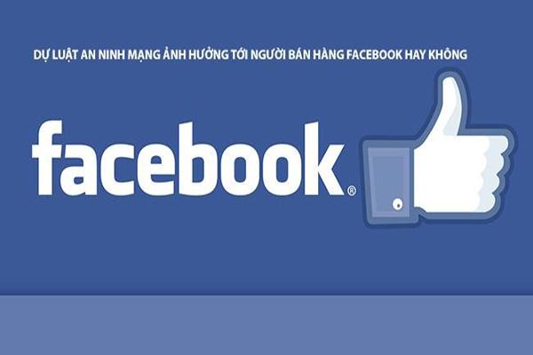 Nguy cơ từ Luật an ninh mạng với bán hàng facebook